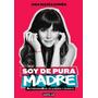 Soy De Pura Madre - Ana Maria Simon Libro Digital Ebook Pdf
