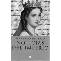 Noticias Del Imperio - Paso Fernando Del - Libro