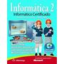 Libro Informática 2 Informático Certificado Ferreyra Alfaome