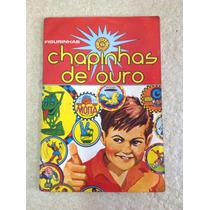 Álbum De Figurinhas Chapinhas De Ouro Anos 70 Raríssimo