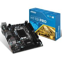 Mother 1151 Msi H110i Pro Ddr4 Usb 3.1 Hdmi Dvi Mini Itx