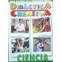 Para Docentes Didactica Creativa - Ciencia