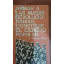 Armar Las Masas Revolucionarias Construir Ejercito Popular