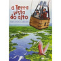 Livro A Terra Vista Do Alto Fernando Carraro