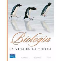 Libro: Biología: La Vida En La Tierra - Teresa Audesirk Pdf
