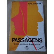Passagens Crises Previsíveis Da Vida Adulta Gail Sheehy