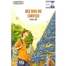 Livro Dez Dias De Cortiço Ivan Jaf - Descobrindo Os Clssico