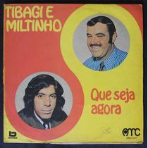 Tibagi E Miltinho - Que Seja Agora - Lp Vinil 1973