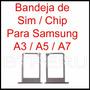 Bandeja Porta Sim Chip Para Samsung A3 A5 A7 Tray Original