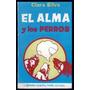 Silva, Clara: El Alma Y Los Perros. 1971