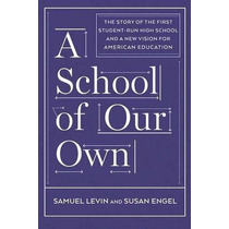 Libro A School Of Our Own: The Story Of The First Student-ru