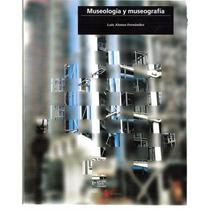 Alonso Museologia Y Museografia - Libro