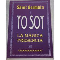 Yo Soy La Magica Presencia. Saint Germain. Libro