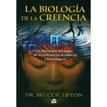 La Biología De La Creencia - Bruce Lipton