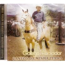 Cd Galego Aboiador - Cantos Da Minha Terra - Novo***