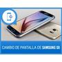 Pantalla Completa Samsung S6. My Phone Express