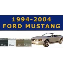 Capota Con Ventana De Cristal Para Ford Mustang 1994 - 2004