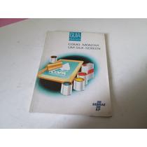 Livro Como Montar Um Silk Screen Sebrae Ref.096