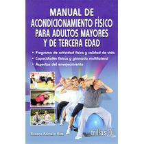 Manual Acondicionamiento Físico Adultos Mayores Tercera Edad