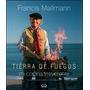 Tierra De Fuegos - Francis Mallmann - Tapa Blanda - V & R