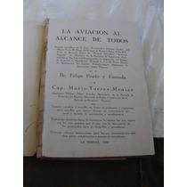 Libro Antiguo Año 1930 , La Aviacion Al Alcance De Todos , D