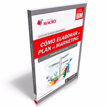 Cómo Elaborar Un Plan De Marketing - Planificando Tu Éxito