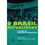 O Brasil Republicano Vol.3 Tempo Da Expericia Jorge Ferreira