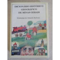 Dicionario Historico E Geografico De Minas Gerais