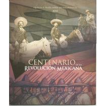 Estampillas Y Librito Revolución Mexicana Centenario
