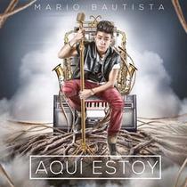 Aquí Estoy - Mario Bautista - Cd - Original - (11 Canciones)