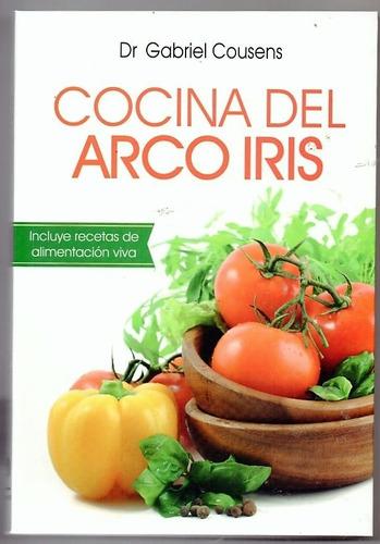 Iris Cocina | Cocina Del Arco Iris Alimentacion Viva Dr Gabriel Cousens