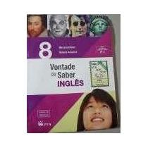 Vontade De Saber Ingles 8 Ano 1ª Ed 2012