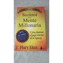Libro Los Secretos De La Mente Millonaria / T. Harv Eker