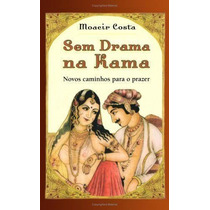 Sem Drama Na Kama: Novos Caminhos Para O Prazer