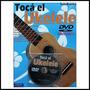 Ukelele Aprenda A Tocar Ukelele Libro + Dvd