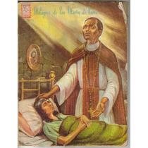 Milagros Del Santo: San Martin De Porres. (año 1962) $55.00