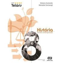 Projeto Teláris. História - 7ª Série. 8º Ano