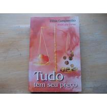 Livro Tudo Tem Seu Preço Zibia Gasparetto Ditado Por Lucius