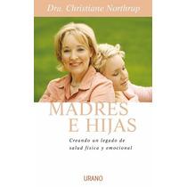 Libro Madres E Hijas Christiane Northrup Ed. Urano Papel