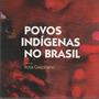 Povos Indígenas No Brasil Rosa Gauditano