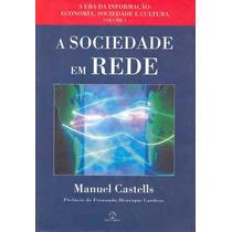 A Sociedade Em Rede Manuel Castells - Usado