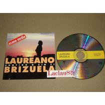 Laureano Brizuela Contigo O Sin Ti 2001 Fonovisa Cd