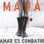 Cd - Mana - Amar Es Combatir + Dvd