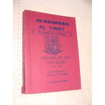 Libro Mi Regreso A El Tibet , Samuel Aun Weor , Mensaje 1969