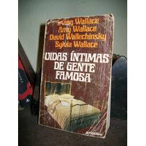 Vidas Intimas De Gente Famosa - Irwing Wallace Y Varios Mas