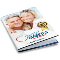 Livro E-book Reverter Diabetes + Envio Grátis Na Hora