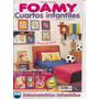 14 Revistas De Manualidades En Foami (lote 2)