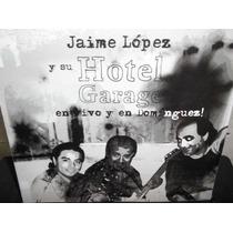 Jaime Lopez Hotel Garage En Vivo Y En Dominguez Cd Sellado