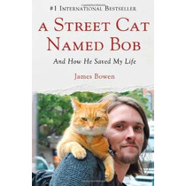 Libro A Street Cat Named Bob: And How He Saved My Life Nuevo