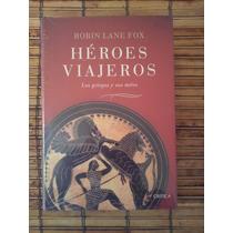 Los Griegos Y Sus Mitos Heroes Viajeros / Robin Lane Fox